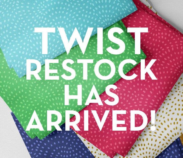 Twist restock!